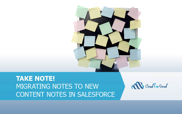 Take Note! Migration from Notes to Content Notes in Salesforce