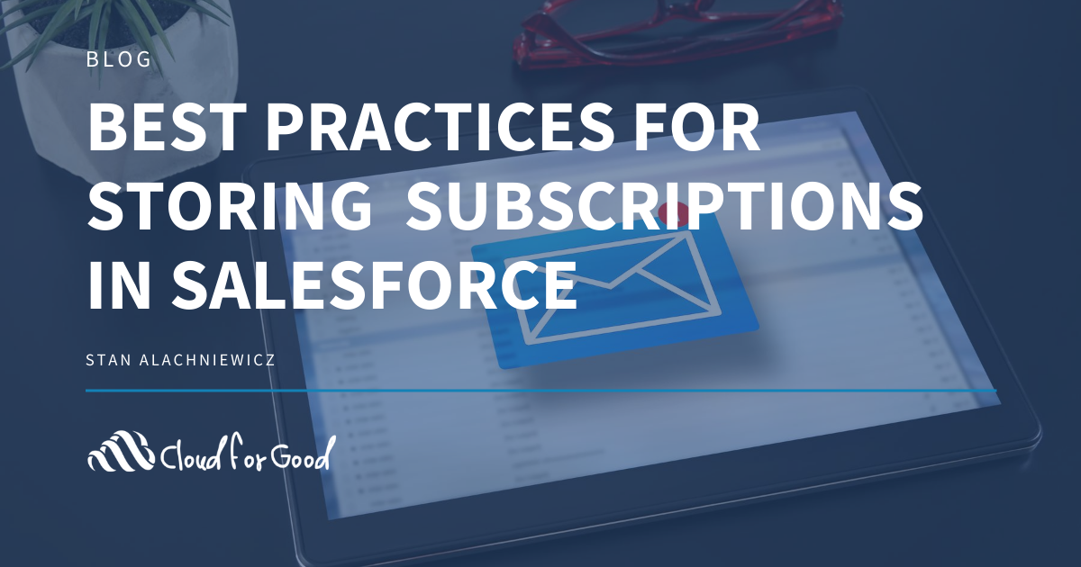 Best Practices for Storing Subscription Preferences in Salesforce