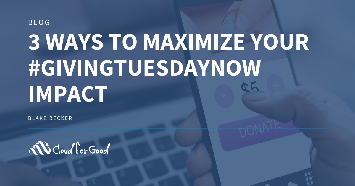 Maximize Your #GivingTuesdayNow Impact