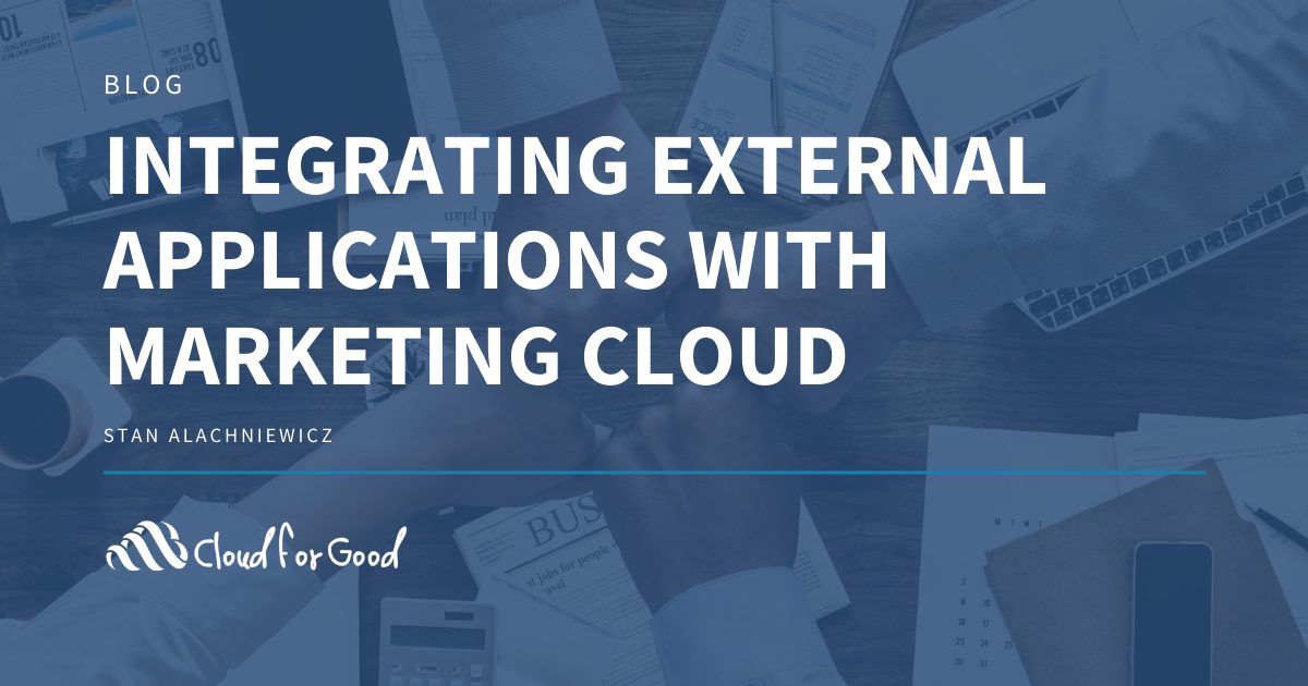 Integrating External Applications with Marketing Cloud