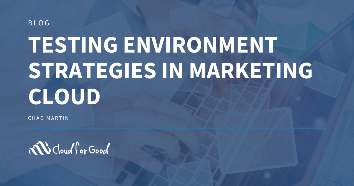 Testing Environment Strategies in Marketing Cloud