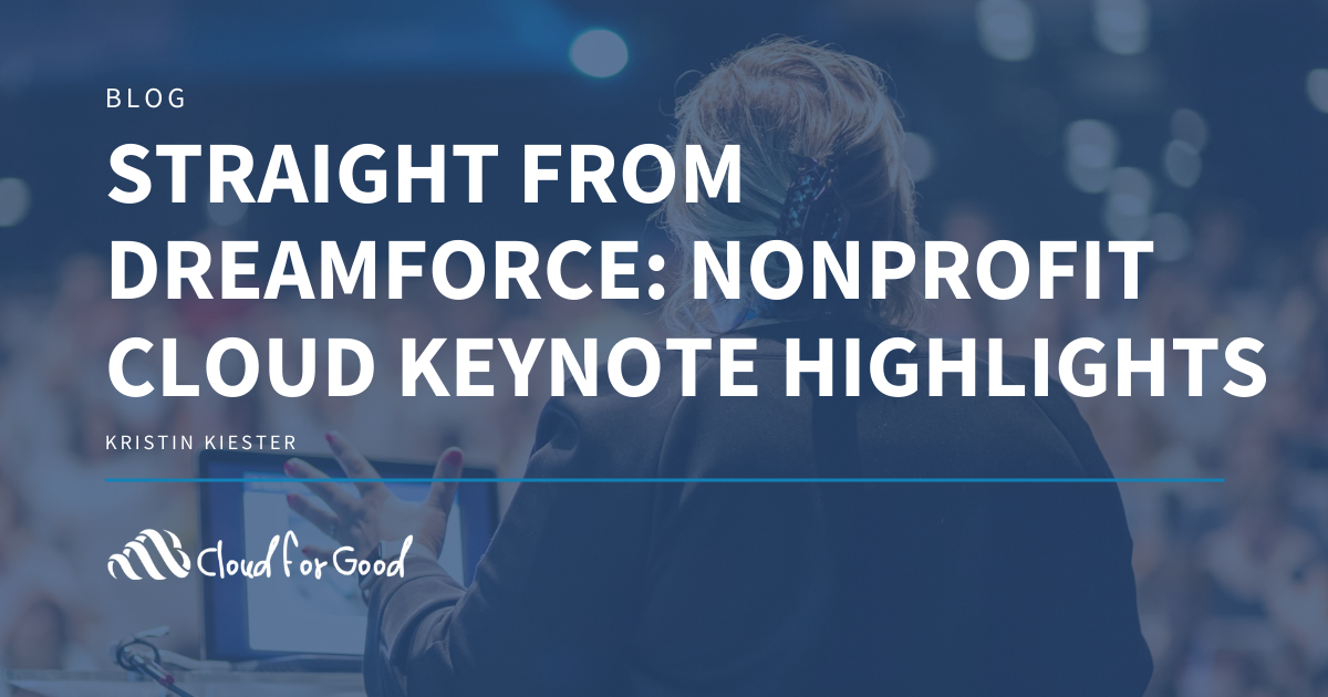 Straight from Dreamforce: Nonprofit Cloud Keynote Highlights