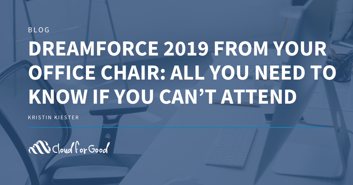 Dreamforce 2019 From Your Office Chair: All You Need to Know if You Can't Attend