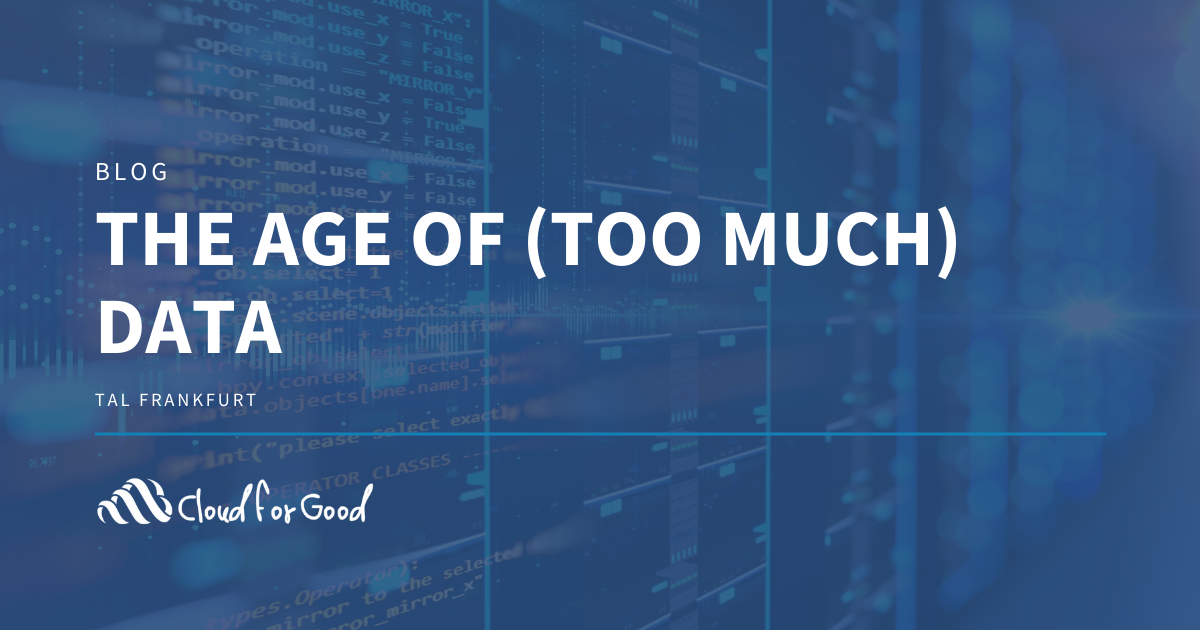 The Age of (Too Much) Data