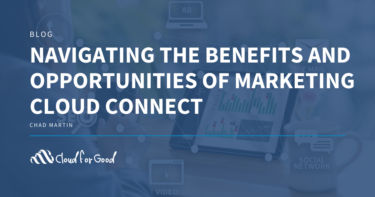 Navigating the Benefits and Opportunities of Marketing Cloud Connect