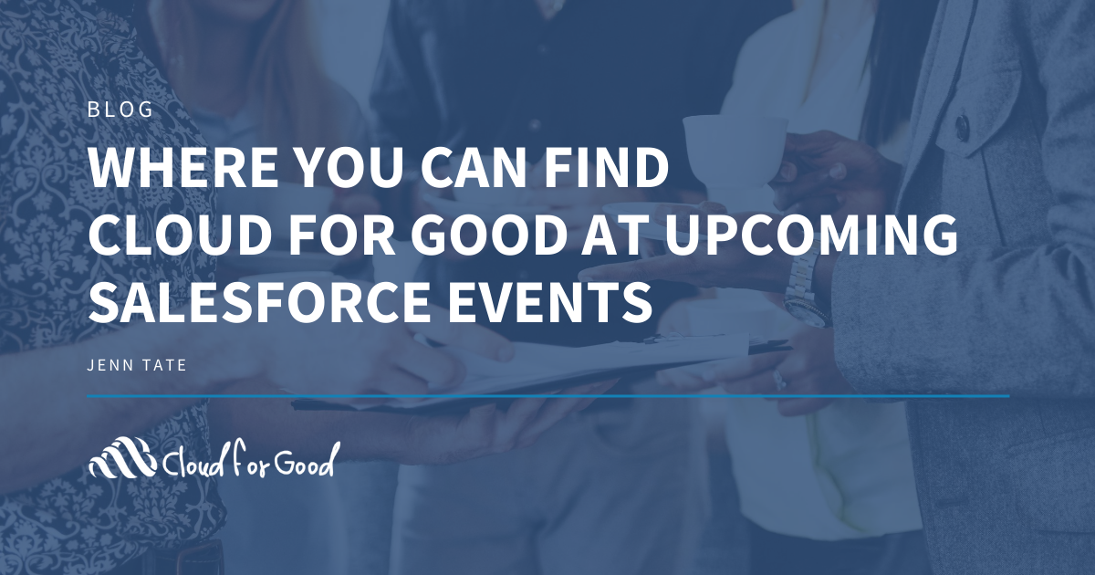 Where You Can Find Cloud for Good at Upcoming Salesforce Events