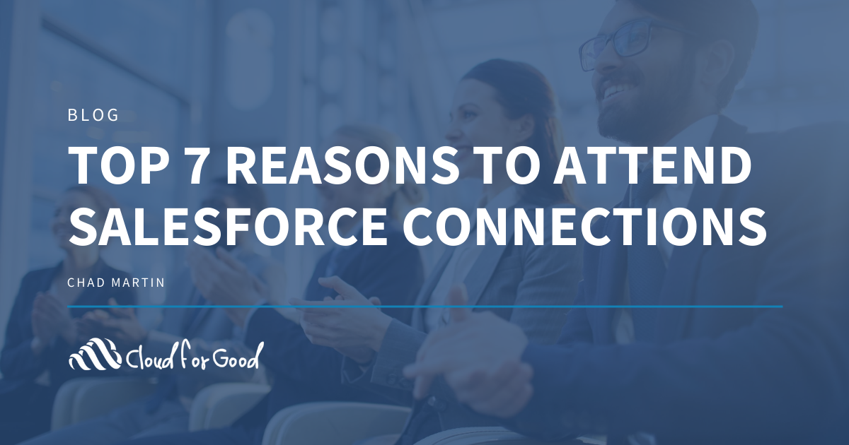 Top 7 Reasons to Attend Salesforce Connections
