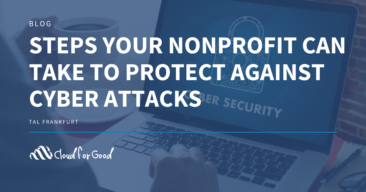 Steps Your Nonprofit Can Take to Protect Against Cyber Attacks
