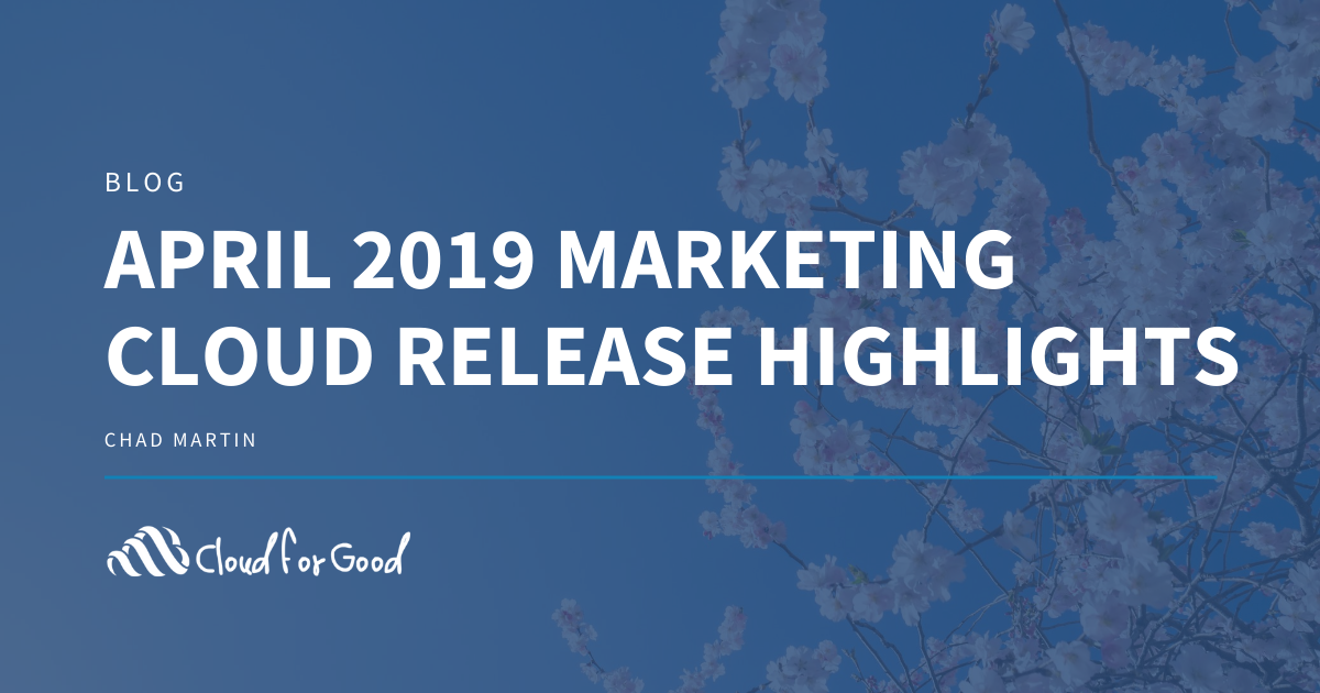 April 2019 Marketing Cloud Release Highlights