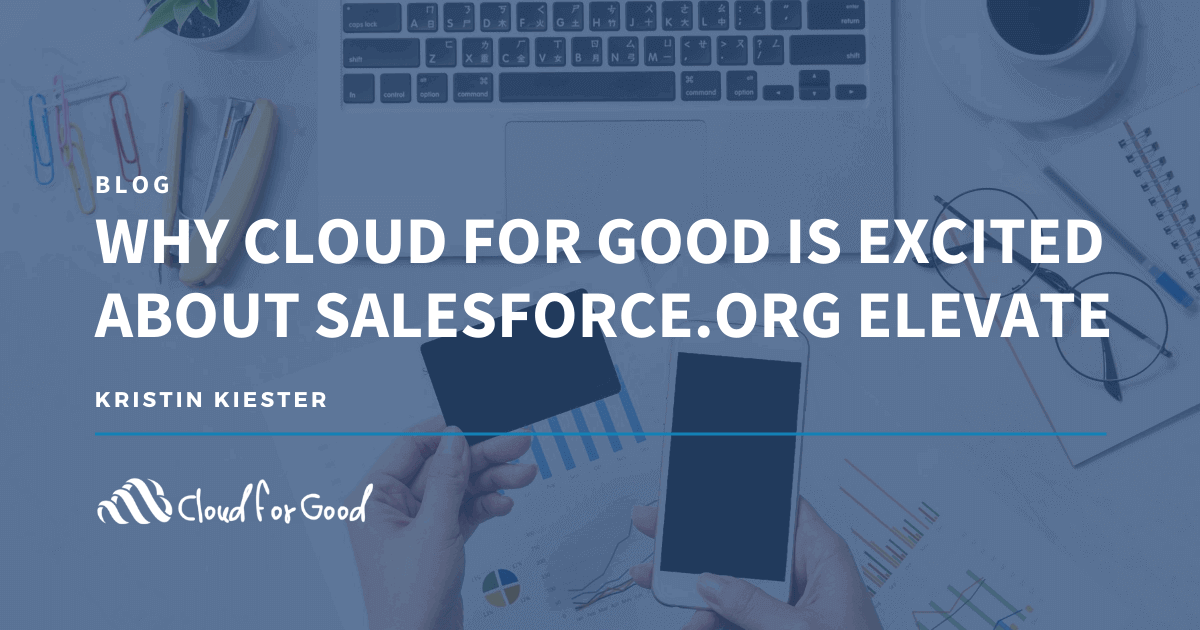 Why Cloud for Good is Excited About Salesforce.org Elevate
