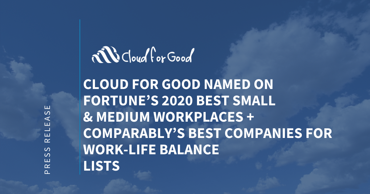 Cloud for Good Named on Fortune's Best Workplaces and Comparably's Best Companies for Work-Life Balance
