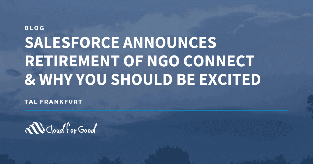 Salesforce Announces Retirement of NGO Connect