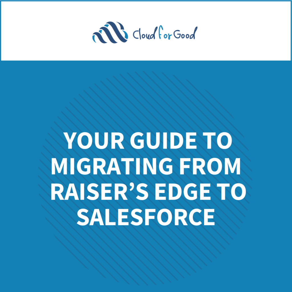 Your Guide to Migrating from Raiser's Edge to Salesforce