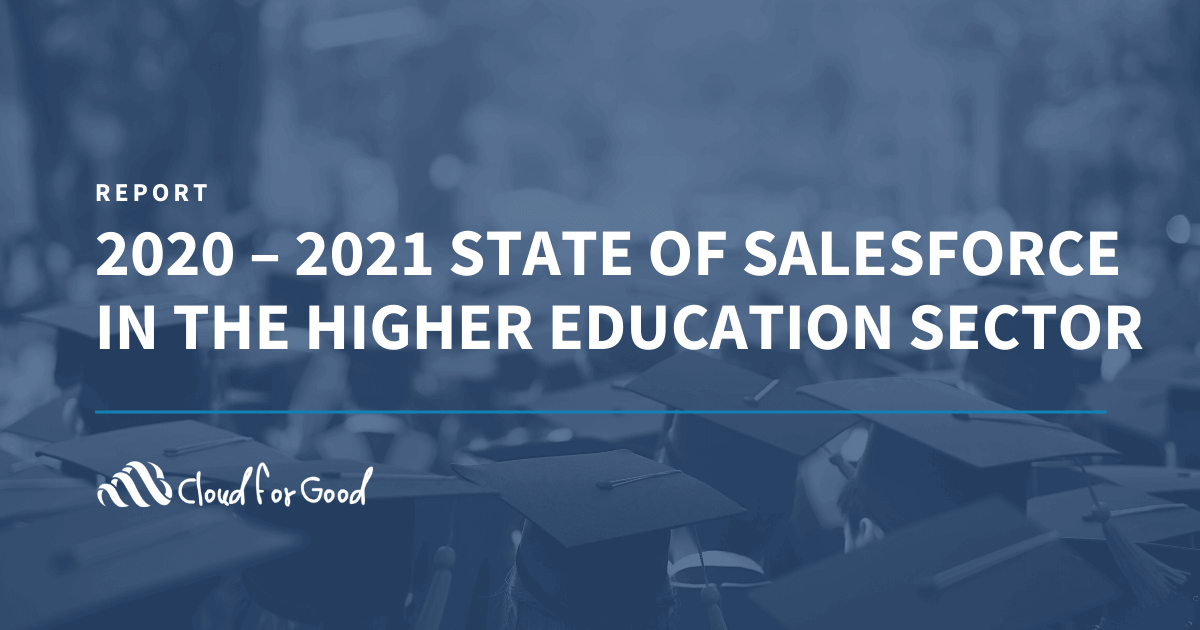 2020 – 2021 State of Salesforce in the Higher Education Sector