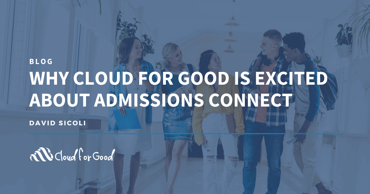 CFG_Blog_Why Cloud For Good Is Excited About Admissions Connect