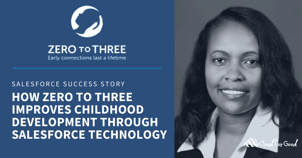 How Zero to Three Improves Childhood Development through Salesforce Technology