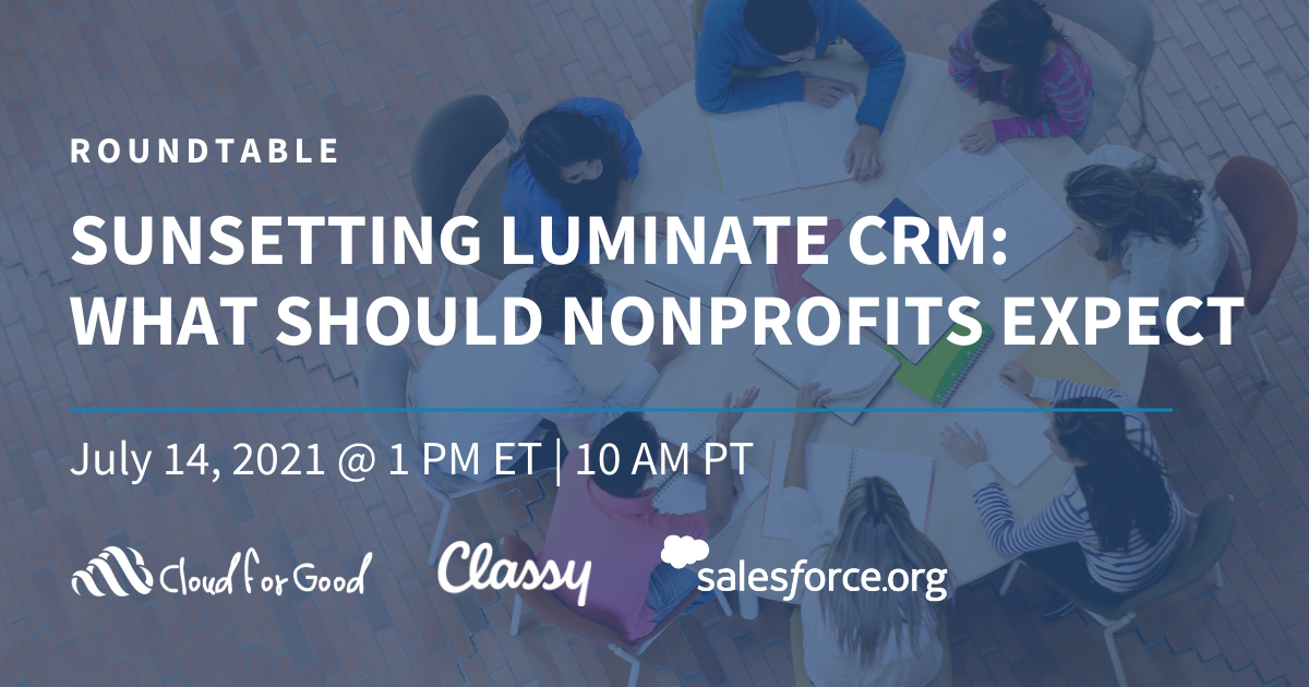 Luminate CRM (LCRM) Roundtable What Should Nonprofits Expect