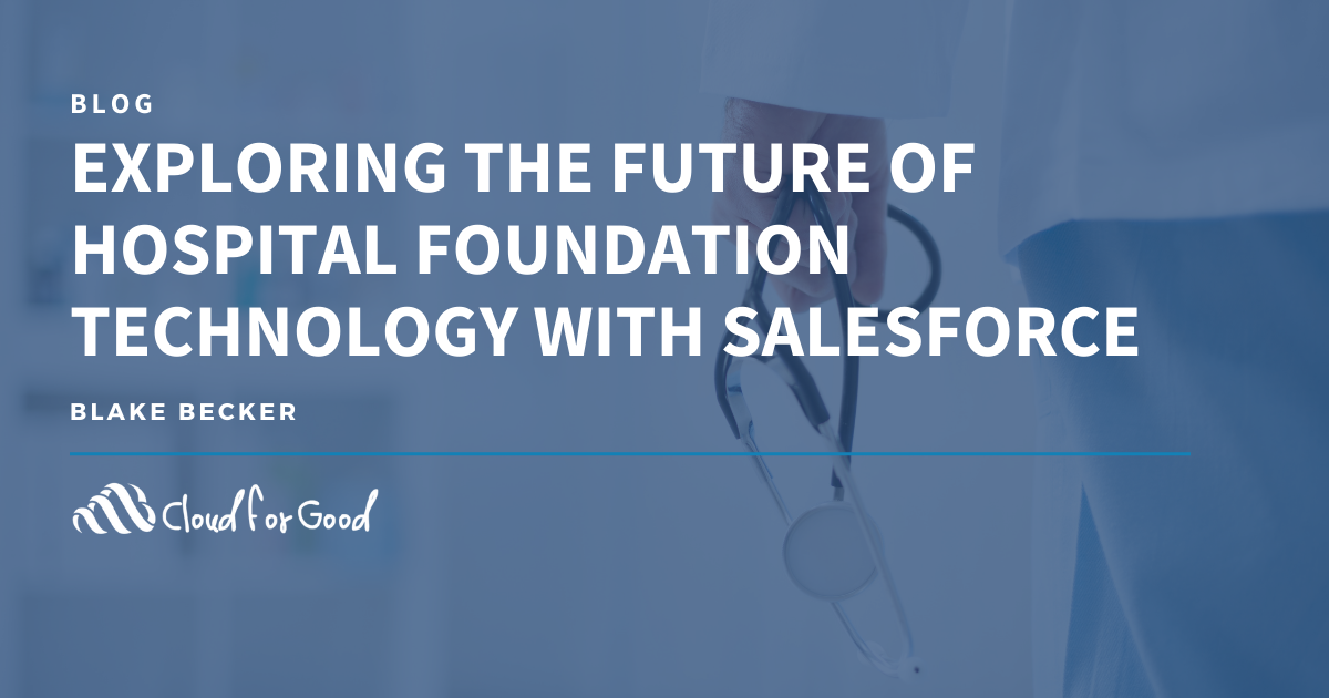 Exploring the Future of Hospital Foundation Technology with Salesforce