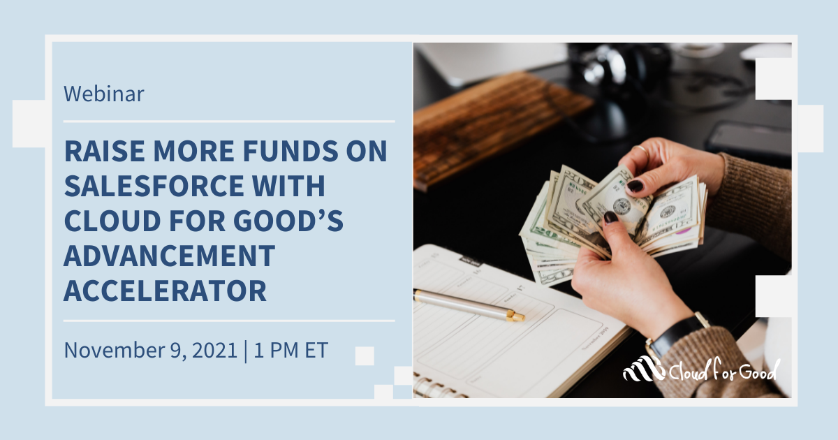 November- Raise More Funds on Salesforce with Cloud for Good's Advancement Accelerator